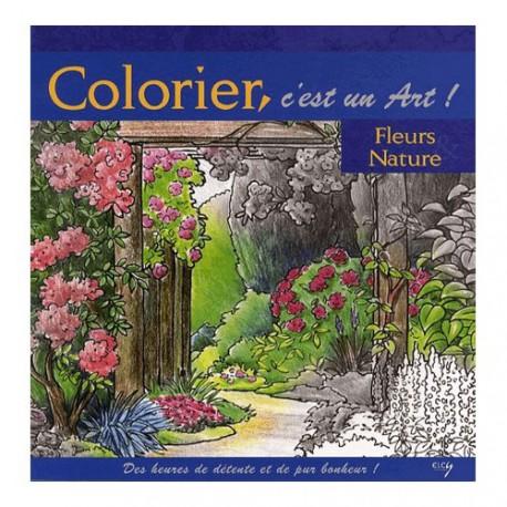 Colorier c'est un Art ! - Les Fleurs, la Nature